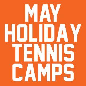 May Holiday Tennis Camps